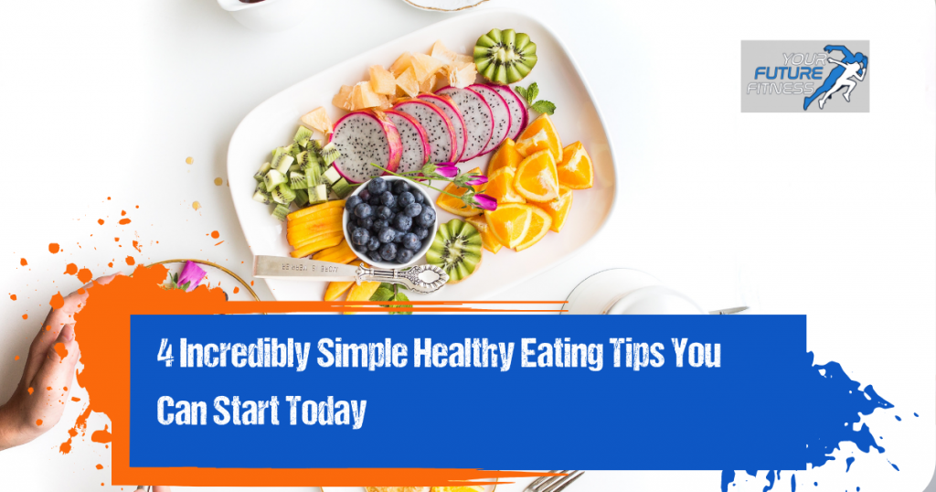 Healthy Eating Tips You Can Start Today