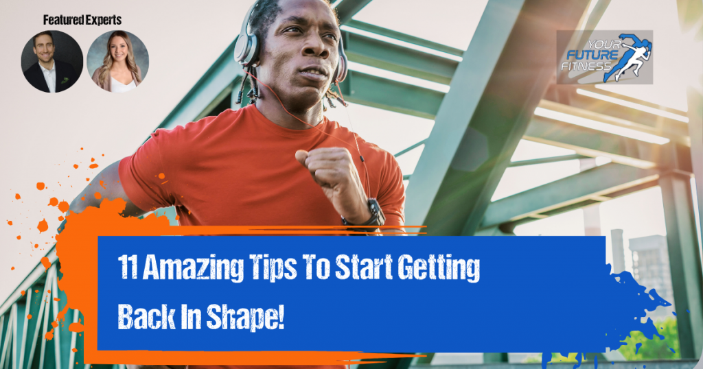 11 amazing tips to get back in shape