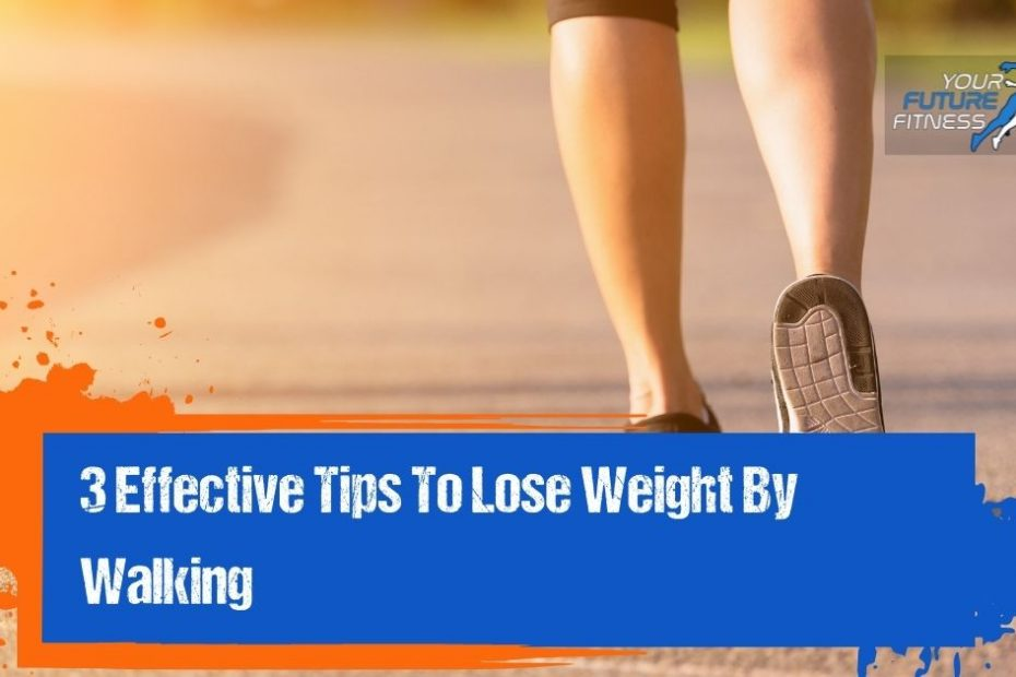 3 ways you can lose weight by walking